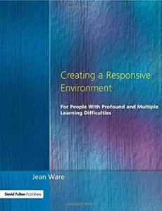 Creating a Responsive Environment for People with Profound and Multiple Learning Difficulties - 2nd Edition