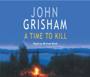 «A Time To Kill» by John Grisham