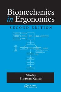Biomechanics in Ergonomics, Second Edition (repost)