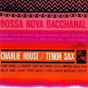 Charlie Rouse - Bossa Nova Bacchanal (1962) {Blue Note}