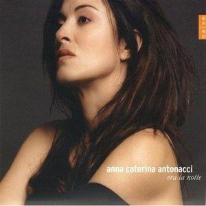 Anna Caterina Antonacci - Era la notte