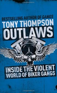Outlaws: Inside the Violent World of Biker Gangs (Repost)