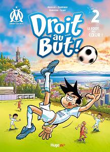 Droit Au But - Tome 2 - Le Foot au Coeur!