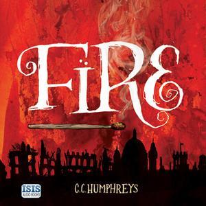 «Fire» by C.C. Humphreys