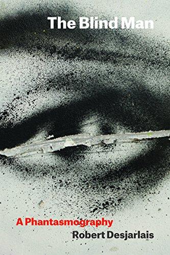 The Blind Man: A Phantasmography