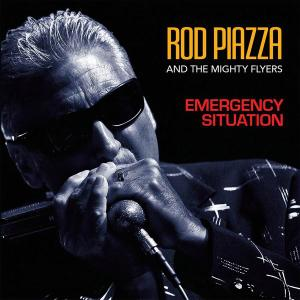 Rod Piazza and The Mighty Flyers - Emergency Situation (2014)