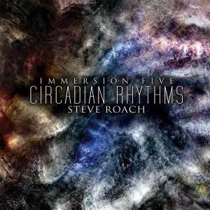 Steve Roach - Immersion Five - Circadian Rhythms (2011)