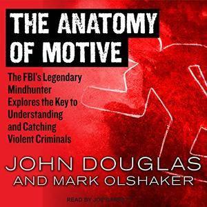 The Anatomy of Motive [Audiobook]