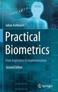 Practical Biometrics: From Aspiration to Implementation (2nd edition)