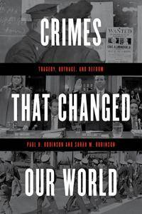 Crimes That Changed Our World: Tragedy, Outrage, and Reform