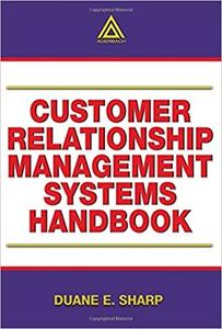 Customer Relationship Management Systems Handbook