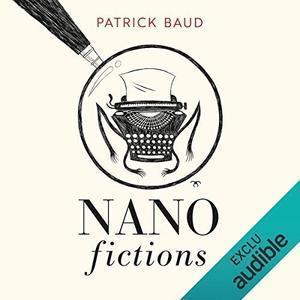 "Patrick Baud, ""Nanofictions"""