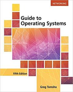 Guide to Operating Systems, 5th Edition