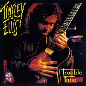 Tinsley Ellis - Trouble Time (1992)