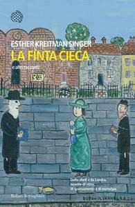 Esther Kreitman Singer - La finta cieca e altri racconti