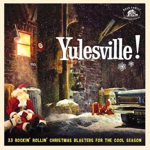 VA - Yulesville! 33 Rockin' Rollin' Christmas Blasters for the Cool Season (2019)