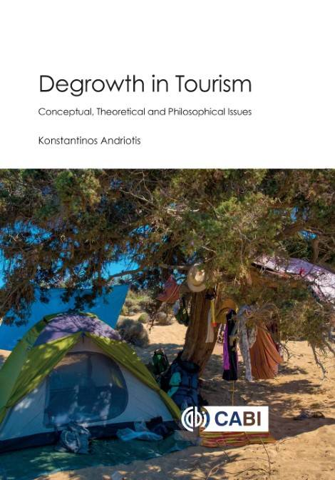 Degrowth in tourism: conceptual, theoretical and philosophical issues