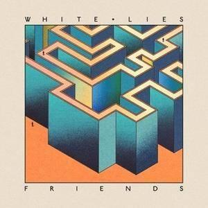White Lies - Friends (2016)