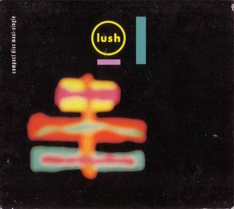Lush - Nothing Natural (US CD5) (1991) {4AD/Reprise} **[RE-UP]**