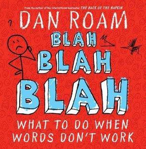 Blah Blah Blah: What To Do When Words Don't Work (Repost)