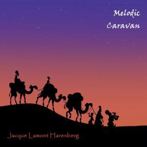Jacque Lamont Harenberg - Melodic Caravan (2019)
