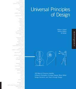 Universal Principles of Design: 100 Ways to Enhance Usability, Influence Perception, Increase Appeal, Make Better Design...