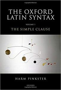 Oxford Latin Syntax: Volume 1: The Simple Clause