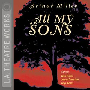 «All My Sons» by Arthur Miller