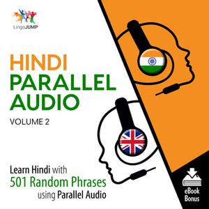 «Hindi Parallel Audio - Learn Hindi with 501 Random Phrases using Parallel Audio - Volume 2» by Lingo Jump