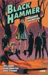 Black Hammer 1. Origenes secretos, de Lemire & Ormston