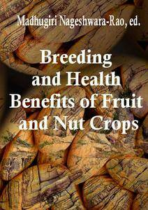 """Breeding and Health Benefits of Fruit and Nut Crops""  ed. by Madhugiri Nageshwara-Rao"