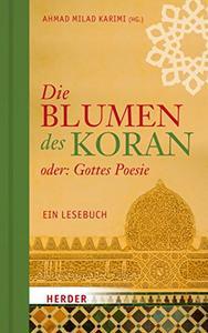 Die Blumen des Koran oder: Gottes Poesie: Ein Lesebuch (Repost)