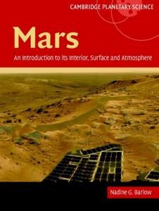 Mars: an introduction to its interior, surface and atmosphere Cambridge planetary science (Repost)