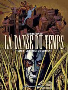 La Danse du Temps - Tome 01 - Le baiser du serpent