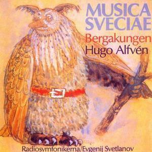 Evgenij Svetlanov, Swedish Radio Symphony Orchestra - Hugo Alfvén: Bergakungen (2000)