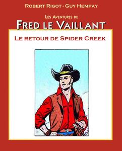 Frédéri Le Gardian - Tome 24 - Le Retour de Spider Creek