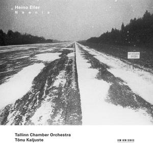 Tõnu Kaljuste, Tallin Chamber Orchestra - Eller: Neenia (2008)
