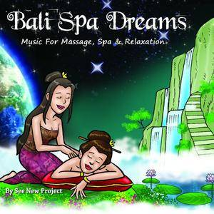 See New Project - Bali Spa Dreams (Music for Massage, Spa & Relaxation) (2014)