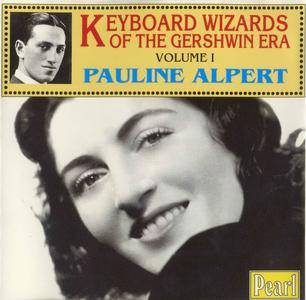 Pauline Alpert - Keyboard Wizards Of The Gershwin Era - Volume I (1943-1944) {Pearl GEMM CD 9201 rel 1995}