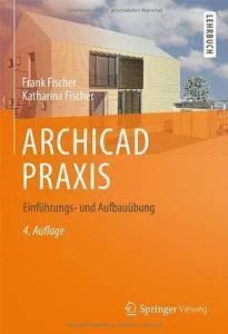 ARCHICAD PRAXIS: Einführungs- und Aufbauübung (Repost)