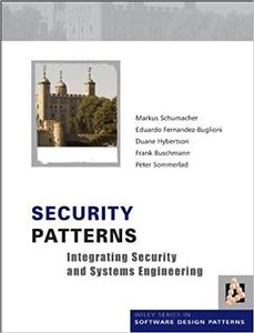 Security Patterns: Integrating Security and Systems Engineering