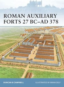 Roman Auxiliary Forts 27 BC-AD 378 (Osprey Fortress 83) (repost)