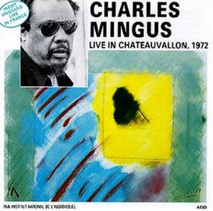 Charles Mingus - Live in Chateauvallon - 1972