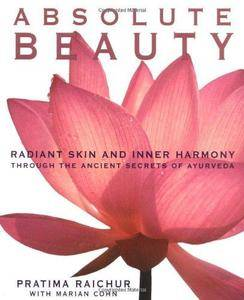 Absolute Beauty: Radiant Skin and Inner Harmony Through the Ancient Secrets of Ayurveda (Repost)
