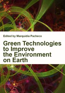 """""""Green Technologies to Improve the Environment on Earth"""" ed. by Marquidia Pacheco"""