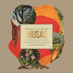 Natalia Lafourcade - Musas (Un Homenaje al Folclore Latinoamericano en Manos de Los Macorinos), Vol. 2 (2018)