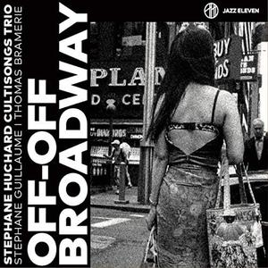 Stéphane Huchard Cultisong Trio - Off-Off Broadway (2019)