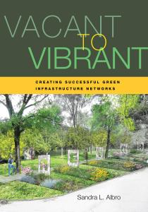 Vacant to Vibrant: Creating Successful Green Infrastructure Networks, 2nd Edition