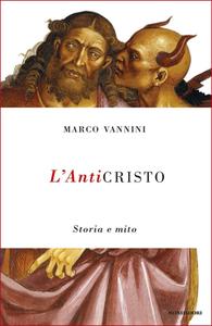 Marco Vannini - L'Anticristo. Storia e mito (2015)