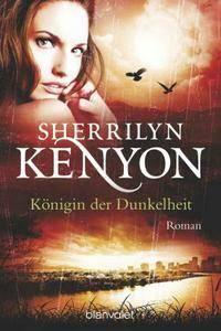 Sherrilyn Kenyon - Dark Hunter-Serie 16 Königin der Dunkelheit